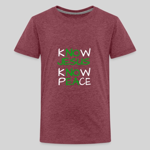 know Jesus know Peace - kenne Jesus kenne Frieden - Teenager Premium T-Shirt