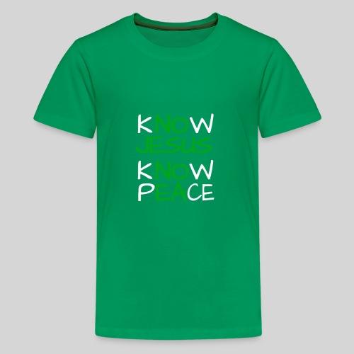 know Jesus know Peace - kenne Jesus kenne Frieden - Teenager Premium T-Shirt