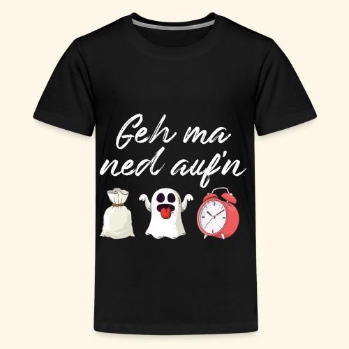 Witziger Spruch Dialekt Geh mir nicht auf den Sack - Teenager Premium T-Shirt