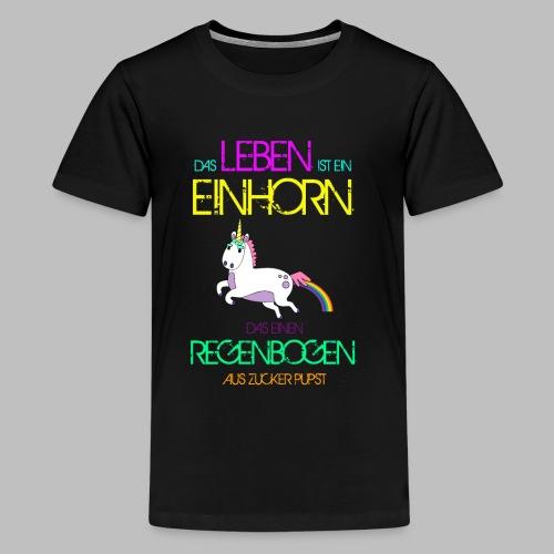Das Leben ist ein Einhorn das einen Regenbogen - Teenager Premium T-Shirt