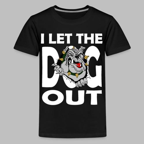 Hund i let the DOG out Bulldogge Hundebesitzer - Teenager Premium T-Shirt