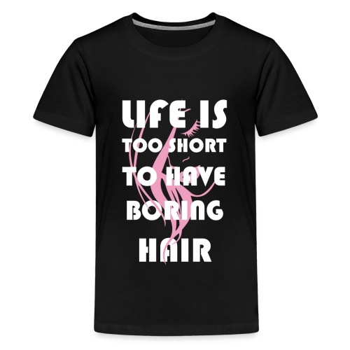Curly Girl - Life is too short to have boring hair - Teenager Premium T-Shirt