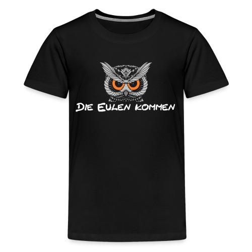 Die Eulen kommen schwarz - Teenager Premium T-Shirt