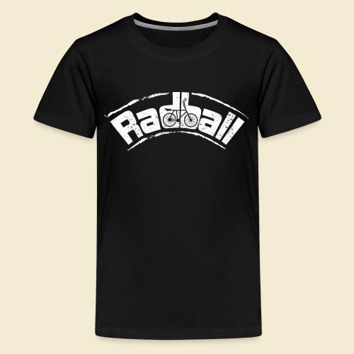 Radball   Radball - Teenager Premium T-Shirt