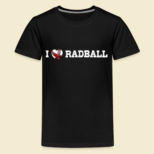 Radball | I Love Radball - Teenager Premium T-Shirt