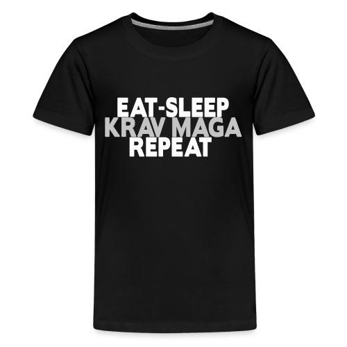EAT SLEEP KRAV MAGA REPEAT - Teenage Premium T-Shirt