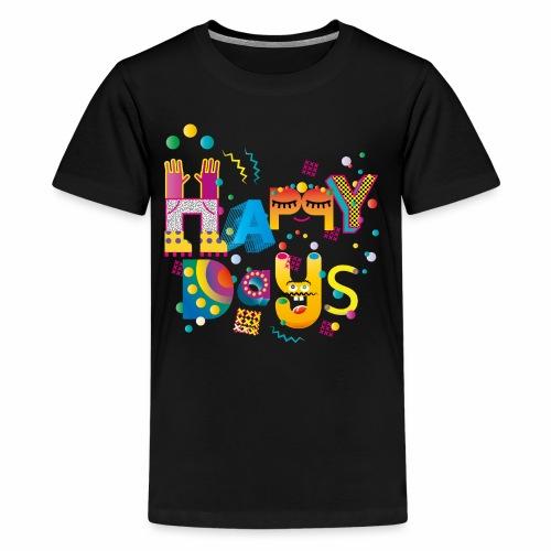 Happy happy days - Teenage Premium T-Shirt