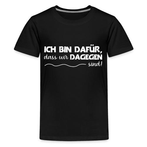 Message - Ich bin dafür 2 - Teenager Premium T-Shirt