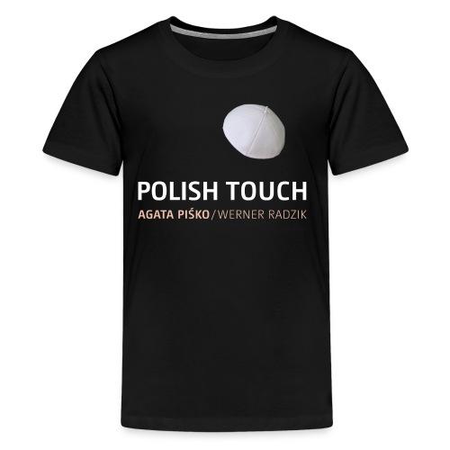 POLISH TOUCH Shirt-2 - Teenager Premium T-Shirt