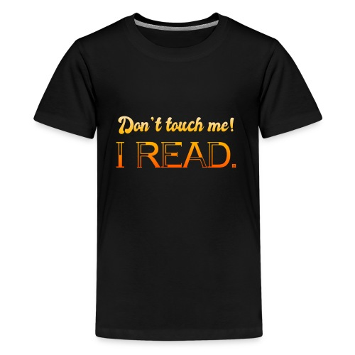 0076 Do not touch, this is read! bookworm - Teenage Premium T-Shirt