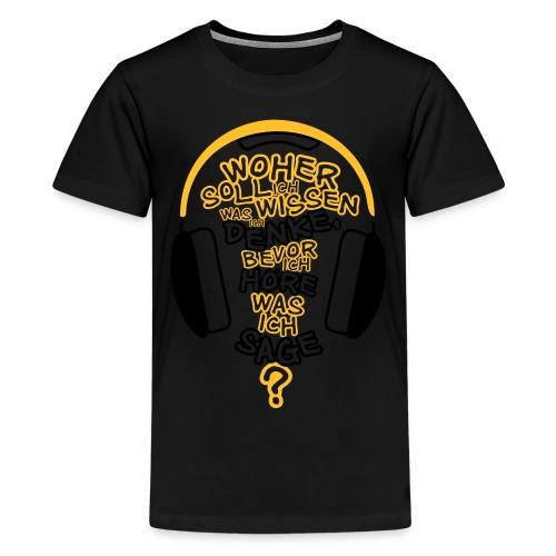 Woher wissen ...? - Teenager Premium T-Shirt
