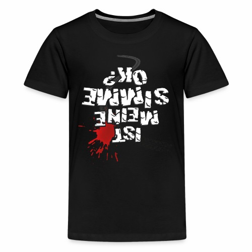 Ist meine SIMME ok? (weißer Text) - Teenage Premium T-Shirt