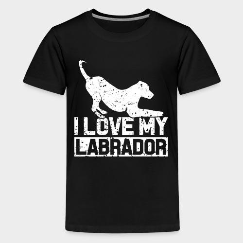 I LOVE MY LABRADOR - Teenager Premium T-Shirt