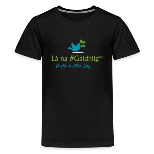 Là na #Gàidhlig - Teenage Premium T-Shirt