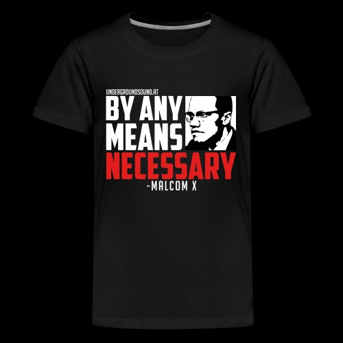 BY ANY MEANS NECESSARY - Malcom X - Teenager Premium T-Shirt
