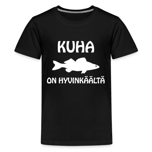KUHA ON HYVINKÄÄLTÄ - Teinien premium t-paita