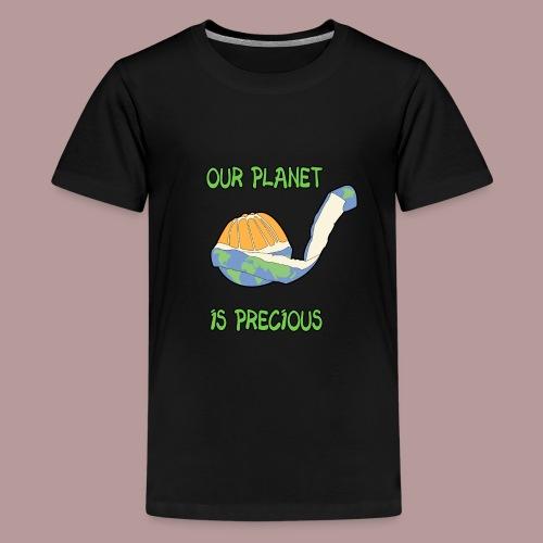 Our planet is precious - T-shirt Premium Ado