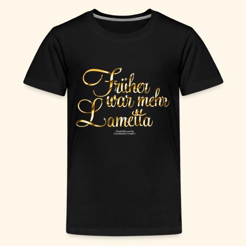 Früher war mehr Lametta Gold   spassprediger - Teenager Premium T-Shirt