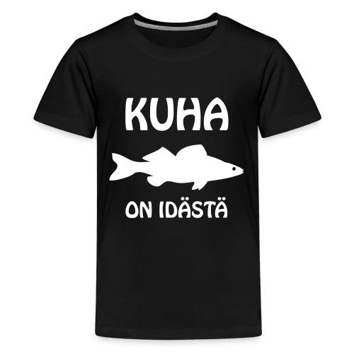 KUHA ON IDÄSTÄ - Teinien premium t-paita