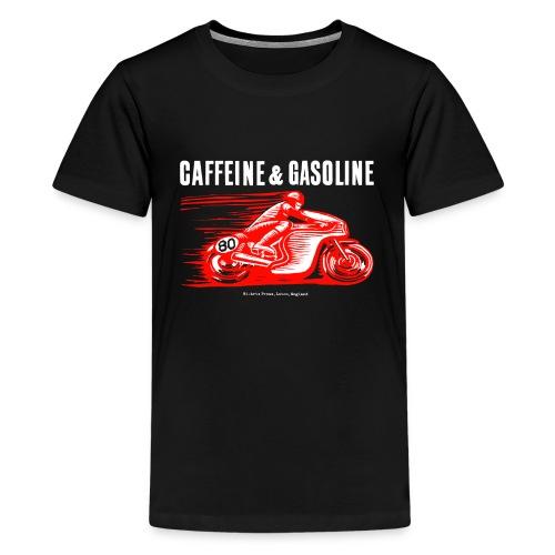Caffeine & Gasoline white text - Teenage Premium T-Shirt