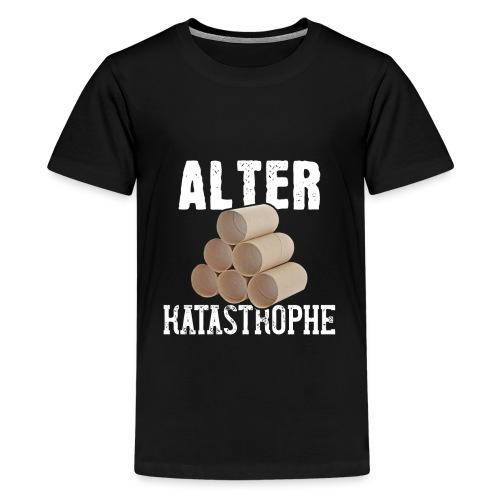 Alter Katastrophe Toilettenpapier | Spruch Lustig - Teenager Premium T-Shirt