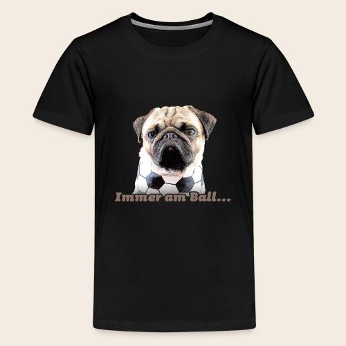 Mops am Ball 2 - Teenager Premium T-Shirt