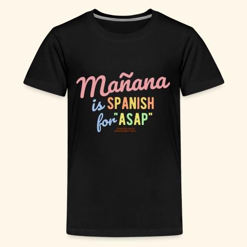 Sprüche T Shirt Mañana - Teenager Premium T-Shirt