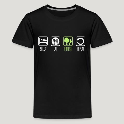 Sleep Eat Forest Repeat - Teenager Premium T-Shirt