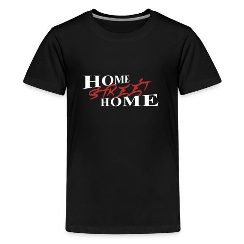 Home Street Home - Teenager premium T-shirt