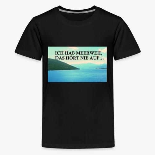Meerweh - Teenager Premium T-Shirt