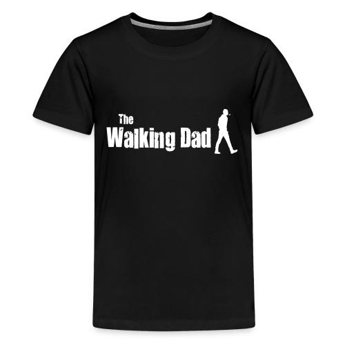 the walking dad white text on black - Teenage Premium T-Shirt