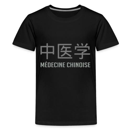 Médecine Chinoise - T-shirt Premium Ado