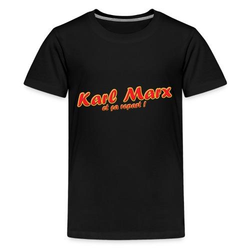 Karl Marx et ça repart ! - T-shirt Premium Ado