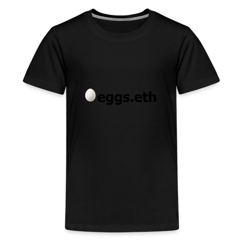 🥚eggs.eth - Teenager Premium T-Shirt