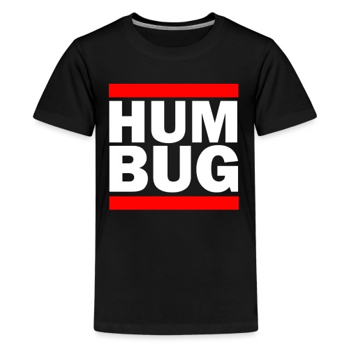 Hum Bug - Teenage Premium T-Shirt