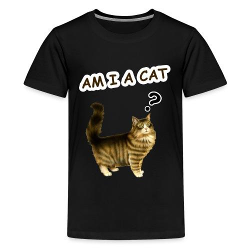 Am i a cat ? - Teenage Premium T-Shirt