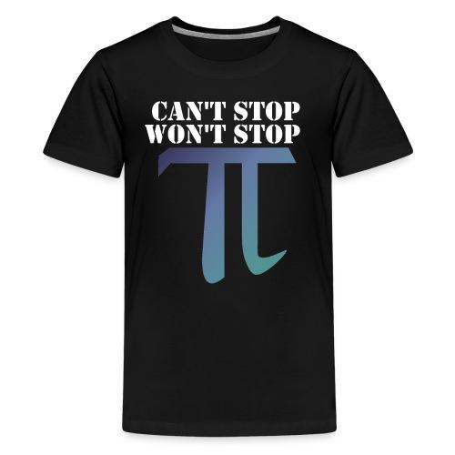 Pi Day Cant Stop Wont Stop Shirt Dunkel - Teenager Premium T-Shirt
