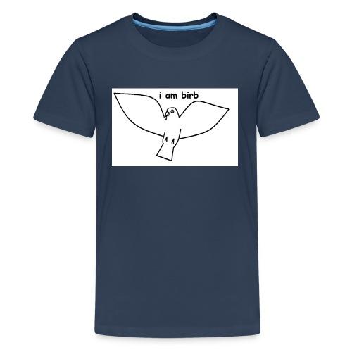 i am birb - Teenage Premium T-Shirt