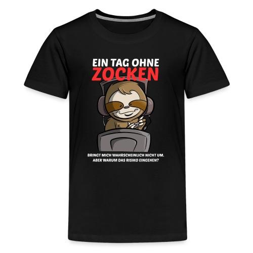 Ein Tag ohne Zocken Sloth - Teenager Premium T-Shirt