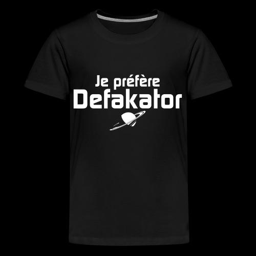 Je préfère Defakator - T-shirt Premium Ado