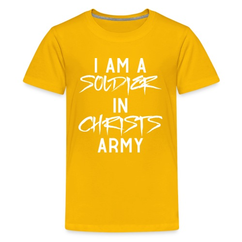 I am a soldier in Jesus Christs army - Teenager Premium T-Shirt