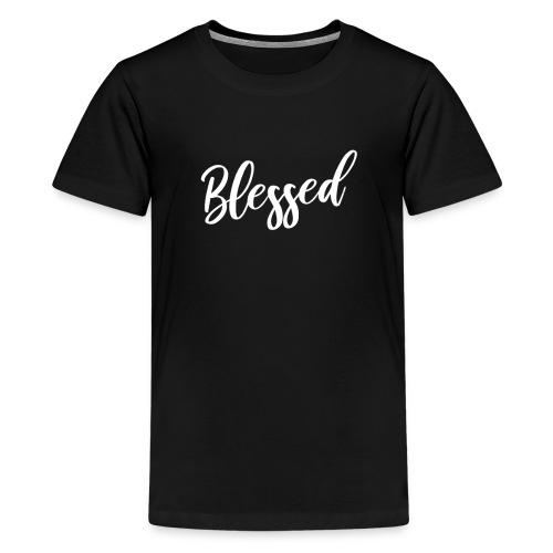 Blessed - Teenager Premium T-Shirt