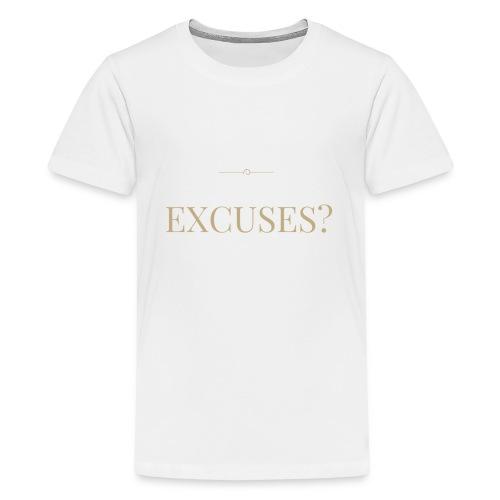 EXCUSES? Motivational T Shirt - Teenage Premium T-Shirt