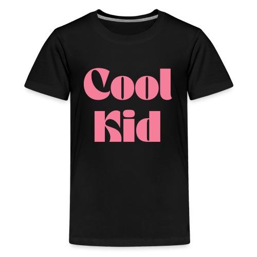 Cool Kid - Teenage Premium T-Shirt