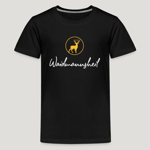 Waidmannsheil, ihr Jäger! Jäger Shirt Jaeger Shirt - Teenager Premium T-Shirt