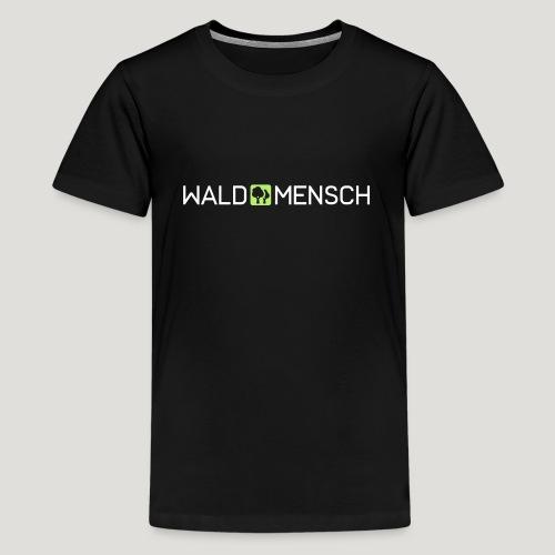 Waldmensch - Teenager Premium T-Shirt