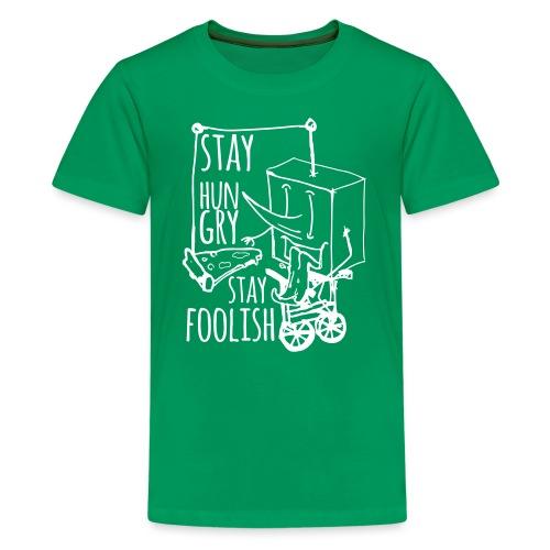stay hungry stay foolish - Teenage Premium T-Shirt
