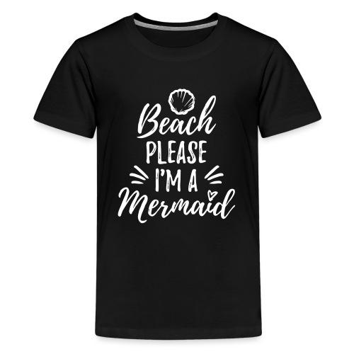 Beach please! - Teenage Premium T-Shirt