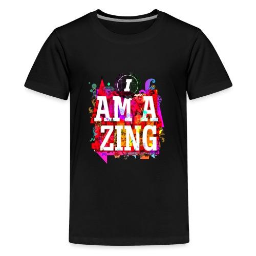 I am Amazing - Teenage Premium T-Shirt