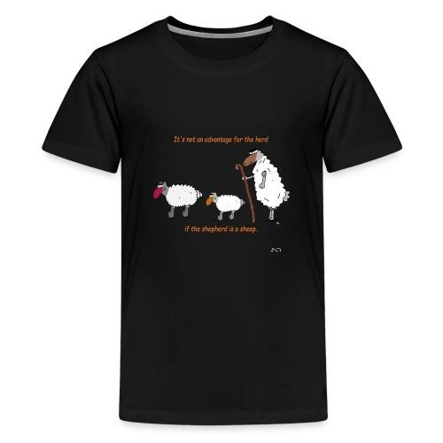 The Shepherd is a sheep - Teenager Premium T-Shirt